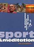 Sri Chinmoy - Sport et méditation - La dimension intérieure du sport.