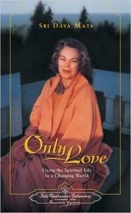 Sri Daya Mata - Only Love.