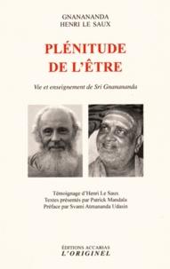 Srî Gnânânanda et Henri Le Saux - Plénitude de l'être - Vie et enseignement de Sri Gnanananda.