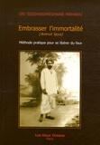 Sri Siddharameshwar Maharaj - Embrasser l'immortalité - Méthode pratique pour se libérer du faux.