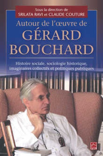 Autour de l'oeuvre de Gérard Bouchard. Imaginaires collectifs, interculturalisme et histoire