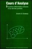 Srishti-D Chatterji - Cours d'analyse Tome 3 - Équations différentielles ordinaires et aux dérivées partielles.