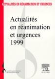 SRLF - ACTUALITES EN REANIMATION ET URGENCES 1999. - XXVII ème congrès de la société de réanimation de langue française.