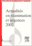 SRLF - Actualités en réanimation et urgences 2002. - XXXème congrès de la Société de réanimation de langue française.