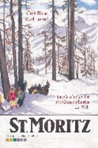 St. Moritz - Die Geschichte des mondänsten Dorfes der Welt.