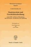 Staatensystem und Geschichtsschreibung - Ausgewählte Aufsätze zu Humanismus und Historismus, Absolutismus und Aufklärung.