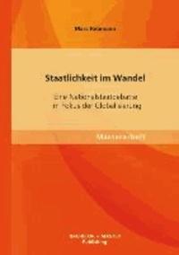 Staatlichkeit im Wandel: Eine Nationalstaatdebatte im Fokus der Globalisierung.