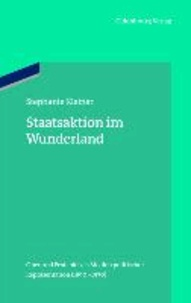 Staatsaktion im Wunderland - Oper und Festspiel als Medien politischer Repräsentation (1890-1930).