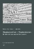 Staatsansichten - Staatsvisionen - Ein politik- und kulturwissenschaftlicher Querschnitt.