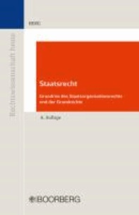 Staatsrecht - Grundriss des Staatsorganisationsrechts und der Grundrechte.