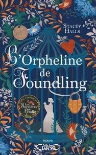 Stacey Halls - L'orpheline de Foundling.