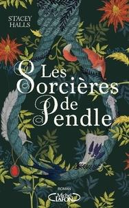 Stacey Halls - Les sorcières de Pendle.