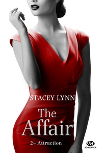 Stacey Lynn - The Affair Tome 2 : Attraction.