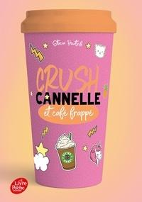 Stacia Deutsch - Crush 3 : CRUSH - Cannelle et café frappé.