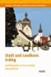 Stadt und Landkreis Erding - Ausflugsziele an Isar, Sempt, Isen und Vils.