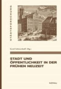 Stadt und Öffentlichkeit in der Frühen Neuzeit.