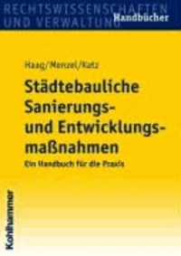 Städtebauliche Sanierungs- und Entwicklungsmassnahmen - Ein Handbuch für die Praxis mit zahlreichen Mustern, Beispielen, Schemata und Übersichten.