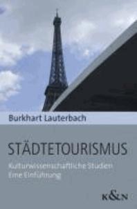 Städtetourismus - Kulturwissenschaftliche Studien. Eine Einführung..