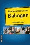 Stadtgespräche aus Balingen.