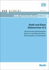 Stahl und Eisen - Gütenormen 4/2 - Maschinenbau/Werkzeugbau Maschinenbaustahl für Rohre, Werkzeugstahl und Stahlguss.