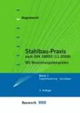 Stahlbau-Praxis 1 - Band 1: Tragwerksplanung - Grundlagen. Mit Berechnungsbeispielen.