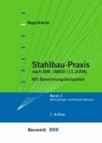 Stahlbau-Praxis 2 - Band 2: Verbindungen und Konstruktionen.Mit Berechnungsbeispielen.