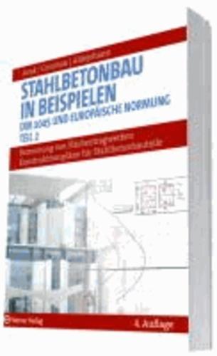 Stahlbetonbau in Beispielen - Teil 2: Bemessung von Flächentragwerken, Konstruktionspläne für Stahlbetonbauteile - Bemessung von Flächentragwerken, Konstruktionspläne für Stahlbetonbauteile.