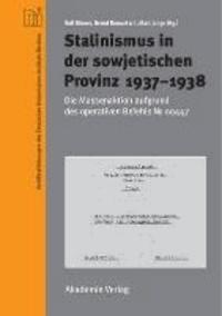 Stalinismus in der sowjetischen Provinz - Die Massenaktion aufgrund des operartiven Befehls Nr. 00447.