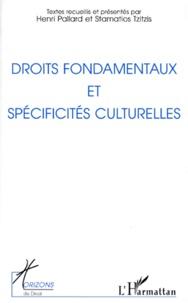 Stamatios Tzitzis et Henri Pallard - Droits fondamentaux et spécificités culturelles - [actes du colloque, Paris, 4-5 novembre 1994.