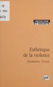 Stamatios Tzitzis - Esthétique de la violence.