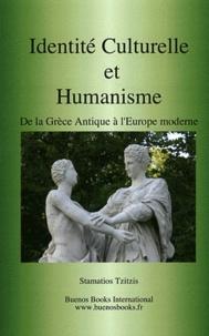 Stamatios Tzitzis - Identité culturelle et humanisme - De la Grèce antique à l'Europe moderne.