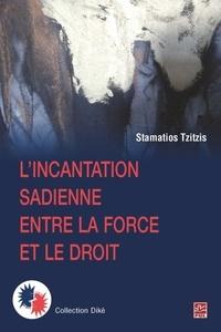 Stamatios Tzitzis - L'incantation sadienne entre la force et le droit.