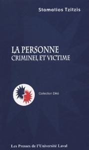 Stamatios Tzitzis - La personne - Criminel et victime.