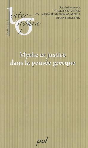 Stamatios Tzitzis et Maria Protopapas-Marneli - Mythe et justice dans la pensée grecque.
