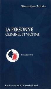Stamatios Tzitzis - Personne La: criminel et victime.