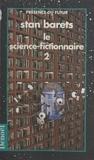 Stan Barets - Le science-fictionnaire (2).