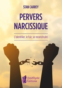 Ebook for joomla téléchargement gratuit Pervers narcissique  - L'identifier, le fuir, se reconstruire (French Edition) DJVU FB2 iBook par Stan Carrey 9791097154196