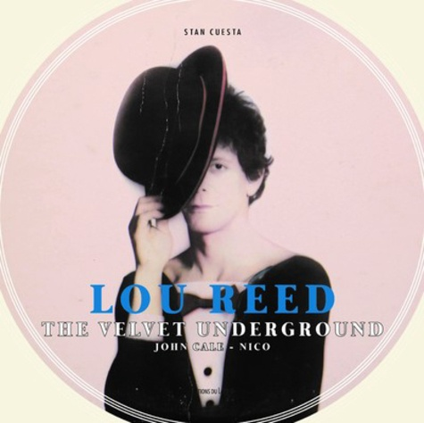 Lou Reed. The Velvet Underground, John Cale, Nico