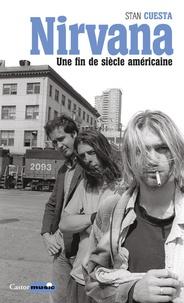 Stan Cuesta - Nirvana, une fin de siècle américaine.