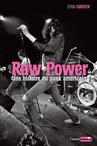 Stan Cuesta - Raw Power - Une histoire du punk américain.