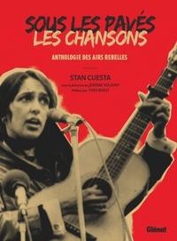 Stan Cuesta - Sous les pavés, les chansons - Anthologie des airs rebelles.
