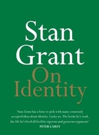 Stan Grant - On Identity.
