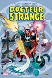 Stan Lee et Steve Ditko - Docteur Strange Intégrale : 1963-1966.