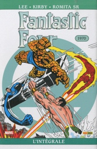 Stan Lee et Jack Kirby - Fantastic Four l'Intégrale Tome 4 : 1970.