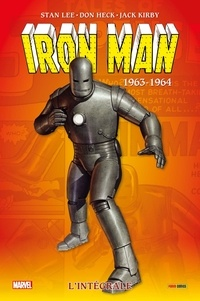 Stan Lee et Don Heck - Iron Man l'Intégrale  : 1963-1964.