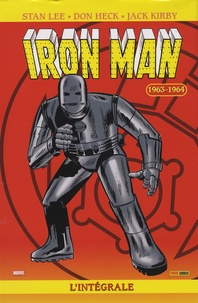 Stan Lee et Don Heck - Iron Man l'Intégrale Tome 1 : 1963-1964.