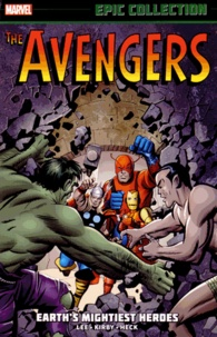 Stan Lee et Larry Lieber - The Avengers: Earth's Mightiest Heroes - Volume 1, 1963-1965.