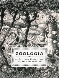Zoologia- Le bestiaire fantastique - Stan Manoukian | Showmesound.org