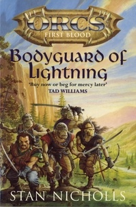 Stan Nicholls - Bodyguard Of Lightning - Orcs First Blood.