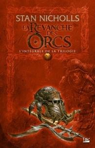 Stan Nicholls - La revanche des Orcs  : L'intégrale.